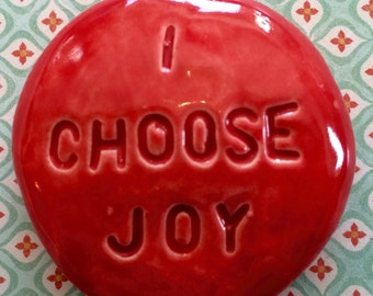 I CHOOSE JOY Pocket Stone - Ceramic - RED Art Glaze - Inspirational Art Piece by Inner Art Peace