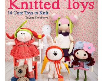 Knitted Toys: 14 Cute Toys To Knit. Craft book.