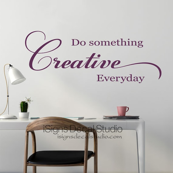 Do Something Creative Everyday Art Decal, Playroom Decal, Art Wall Decal, Office Decor, Inspirational Decal
