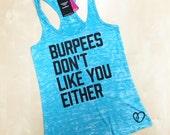 Burpees Don't Like You Burnout Tank // Abundant Heart Apparel // Fitness Clothing
