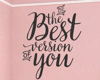 Be The Best Version Of You - Inspirational Success Motivational Inspiring Office Confidence -  Boy Girl Decorative Vinyl Wall  T40