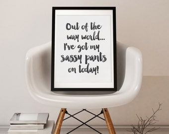 Instant Download - Printable Art - Sassy Quote - College Decor - Inspirational Quote - Wall Art Quote - Wall Art Printable - Wall Art