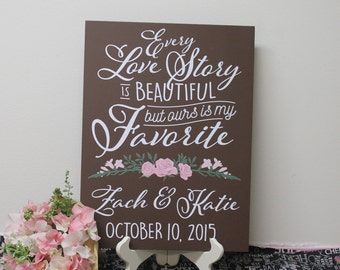 Every LOVE STORY/is Beautiful/Names/Date/Favorite/Personalized/Flowers/Rose/Pink/Brown/Hand Lettered/Wood Sign/Reception Sign/Wedding Sign