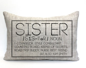 """mother's day gift, sister pillow, gift for her, sister gift, sister definition - """"The Sister"""""""