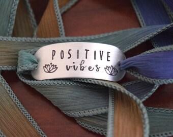 Positive Vibes ~ Hand Stamped Ribbon Wrap Bracelet