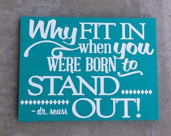 Dr. Seuss, Why Fit In When You Were Born To Stand Out, Wood Sign, children, classroom, teacher gift