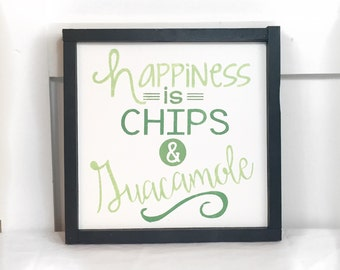 Happiness Is Chips And Guacamole Sign