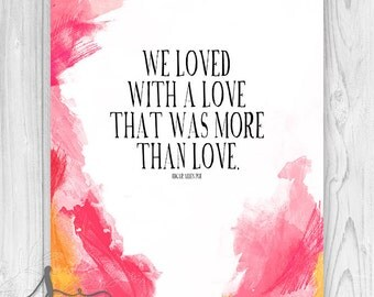We Loved With a LOVE that was MORE than LOVE, Edgar Allan Poe Quote, Wedding or Anniversary Typography, Paint &  Pencil Abstract Art Print