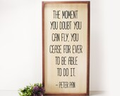 The Moment You Doubt - Peter Pan- Framed Hand Painted  Wood Sign Made From Reclaimed Wood- Rustic-Farmhouse Decor-Country Decor-Home Decor