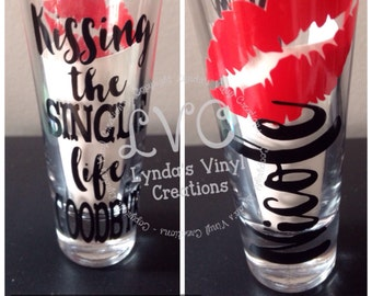 Kissing the Single Life Goodbye Shot Glass