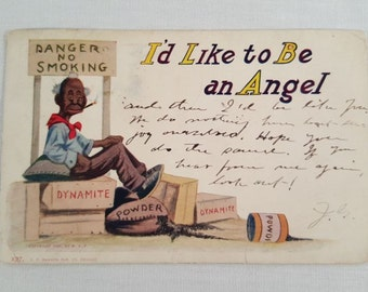 Antique Postcard I'd Like to Be An Angel - Danger No Smoking Dynamite 1906