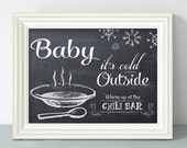 Baby it's cold outside.. Chili Bar Sign - Printable file