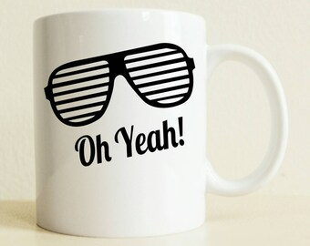 College Student Gift | Cool Glasses, Oh Yeah Mug | Positive Custom Gift | Gifts for Men | Birthday Gift
