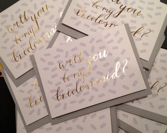 Will You Be My Bridesmaid? Foil Blocked A6 Greetings Card