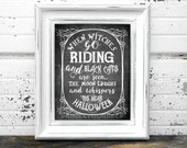 When Witches Go Riding Sign // Instant Download 8x10 Printable Chalkboard Halloween Quote Sign // Halloween