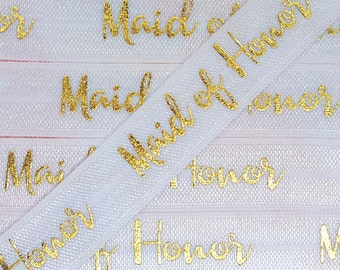 5/8 White  Modern Script with Gold MAID OF HONOR Fold Over Elastic