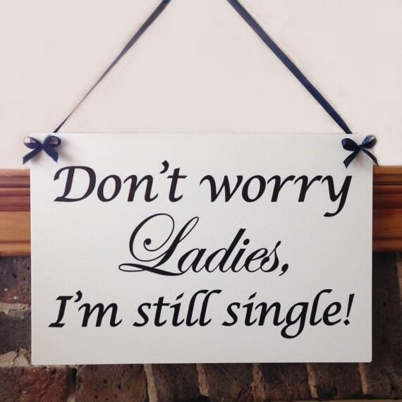 Page Boy Wedding Plaque Don T Worry Ladies I M Still