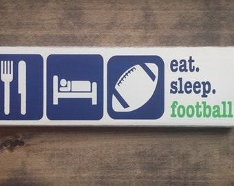 eat. sleep. football. Seahawks inspired -  Hand PantedTypography Sign -
