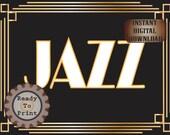 Jazz Sign Printable Roaring 20s Prohibition Era Art Deco Gatsby Party Gold Black White Wedding Speakeasy Themed Event Illuminate Sign