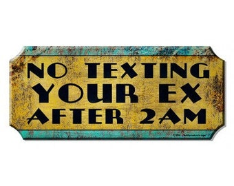 No Texting Your Ex -  Wood Plaque Sign