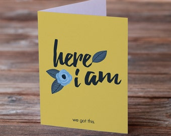 Here I Am - Greeting Card - Sympathy/Friendship/Support