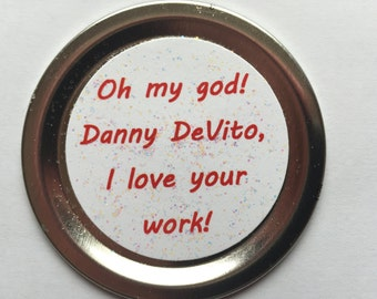 """Mean Girls Funny Magnet – Movie Quote: """"Oh my god! Danny DeVito, I love your work!"""""""