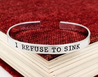 I Refuse to Sink Bracelet - Aluminum Cuff Bracelet