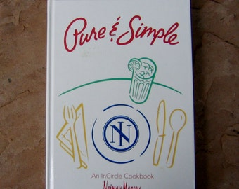 Neiman Marcus Cookbook,  Pure & Simple An InCircle Cookbook Neiman Marcus, Neiman Marcus 1991 Cookbook, Vintage Cookbook