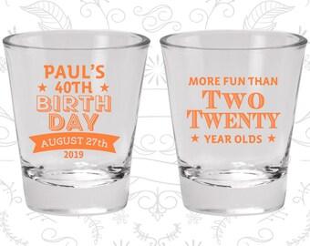 40th Birthday Shot Glasses, Birthday Shot Glasses, More fun than 22 (20045)
