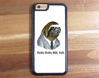 Gangsta Sloth Dolla Dolla Bill Yall! iphone 5 5SE 5S 5C Iphone 6 6S 6 Plus Samsung Galaxy S3 S4 S5 S6 Protective Case Shell