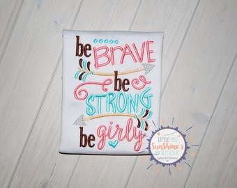 Be Brave Be Strong Be Girly Embroidered Shirt, Arrow Shirt,