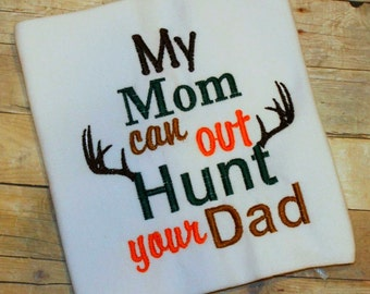 Instant Download: My Mom Can Out Hunt Your Dad Embroidery Design