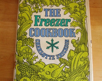 Vintage 1968 The Freezer Cookbook Retro Mid Century Cook Book Freezing for Convenient Cooking