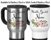 Travel Mug, World's Greatest Nana Nana Mug Nana Gift Best Nana Gift For Nana Best Nana Nana's Birthday, Stainless Steel, 14 oz - Gift Idea
