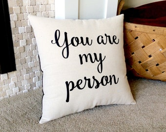 Decorative Pillow, You are my Person, Pillow With Words, Stenciled Pillow, Home Decor, Throw Pillow, Love Pillow, Word Pillow, Bed Pillows
