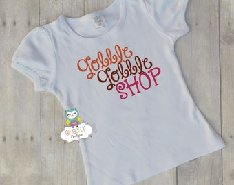 Gobble Gobble Shop Shirt or Bodysuit, Thanksgiving ,Thankful shirt, Black Friday, Girl Thanksgiving Outfit, Girl Thanksgiving Clothing