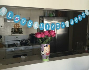 "Blue ""Love Lives Here"""