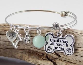 Dog Charm Bracelet Bangle Adjustable Bracelet Rescue Dog Bracelet Until They All Have A Home Animal Lover Birthday Gift