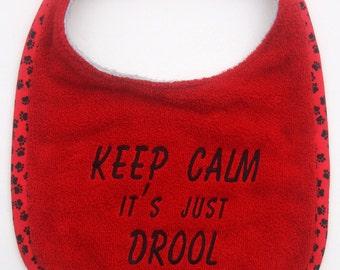 Keep Calm it's just DROOL - Dog Drool Bib