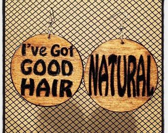 """I've Got GOOD HAIR Earrings with """"NATURAL"""" burned back"""