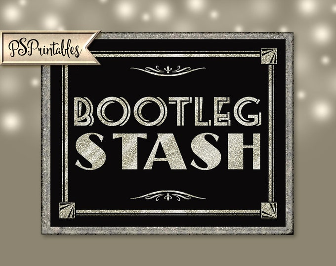 BOOTLEG STASH - Printable - Art Deco-Roaring 20's-Great Gatsby Sign -  instant download - DIY-black and Silver wedding