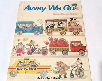 Vintage 1970s 'Away We Go' Transportation/Truck Children's Book by Irene Friedman, A Cricket Book