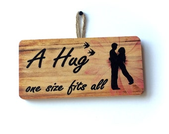A Hug – One Size Fits All Romantic Sign