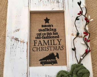 """Burlap Print Christmas Wall Hanging """"Nobody's walking out on this old-fashioned family Christmas"""" National Lampoon Griswold"""
