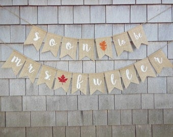Fall Bridal Shower Banner, Fall Bridal Shower Decor, Soon to be Mrs banner, Soon to be mrs Garland, Personalized Custom Bridal Shower Decor