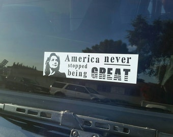 "Hillary Clinton 1.4"" x 5.5"" Vinyl Car Window Decal Bumper Sticker Still With Her America Never Stopped Being Great"
