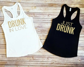 Drunk In Love Tank Tops / Just Drunk Tank Tops / Bachelorette Tank Tops / Bachelorette Party Shirts
