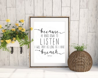 50% OFF SALE Because He Bends Down to Listen *Digital Printable 5x7, 8x10