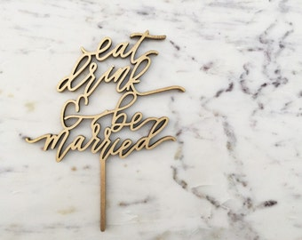 Eat, Drink & Be Married Cake Topper