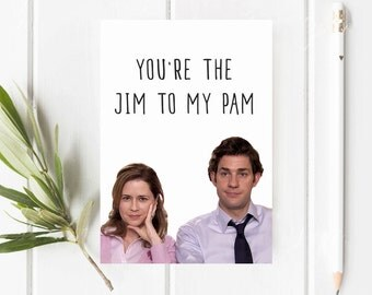 The Office USA | Jim and Pam Greetings Card | You're the Jim to my Pam | Valentines, Romance, Anniversary |